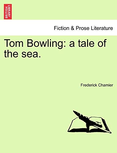 9781241212438: Tom Bowling: a tale of the sea.