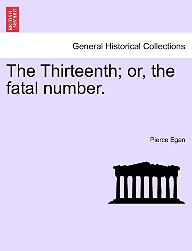 9781241212698: The Thirteenth; or, the fatal number.