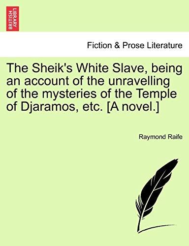 The Sheik s White Slave, Being an: Raymond Raife
