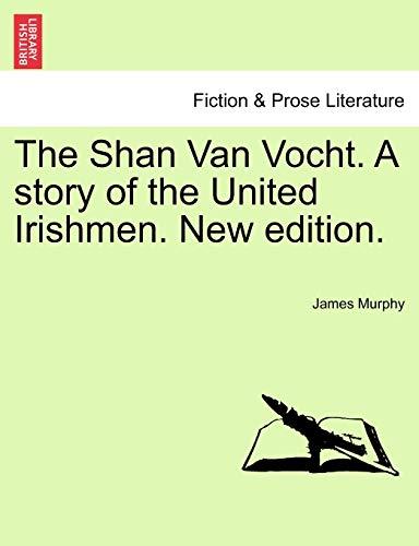 The Shan Van Vocht. a Story of: Murphy, James