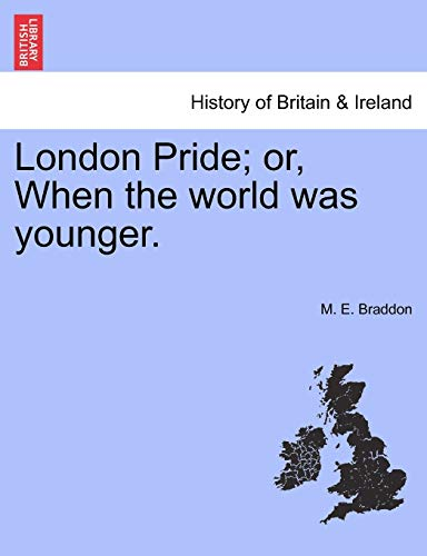 9781241215842: London Pride; or, When the world was younger.
