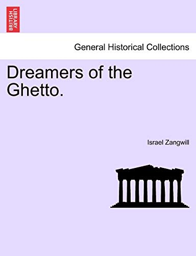 Dreamers of the Ghetto.: Israel Zangwill