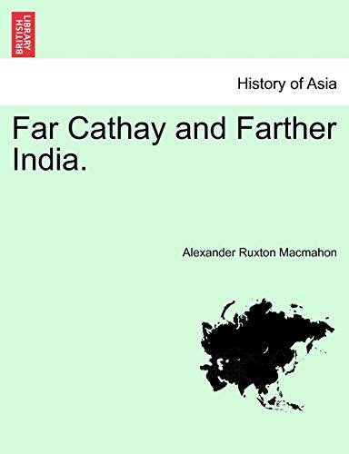 9781241219154: Far Cathay and Farther India.