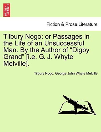 9781241219949: Tilbury Nogo; or Passages in the Life of an Unsuccessful Man. By the Author of