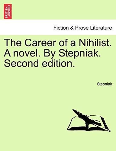 9781241220228: The Career of a Nihilist. A novel. By Stepniak. Second edition.