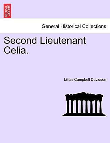 9781241221386: Second Lieutenant Celia.