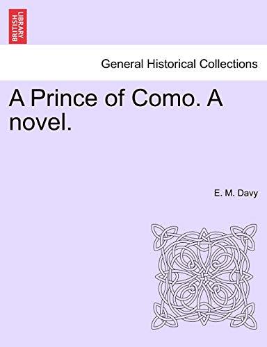 9781241223304: A Prince of Como. A novel.
