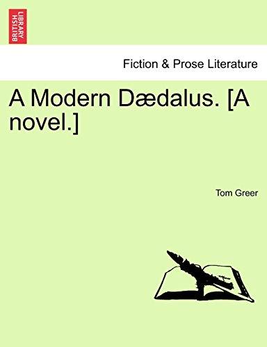A Modern Daedalus. [A Novel.] (Paperback): Tom Greer