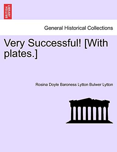 9781241224509: Very Successful! [With plates.]