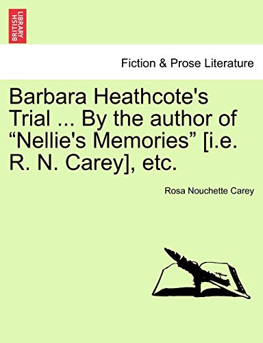 9781241224851: Barbara Heathcote's Trial ... By the author of