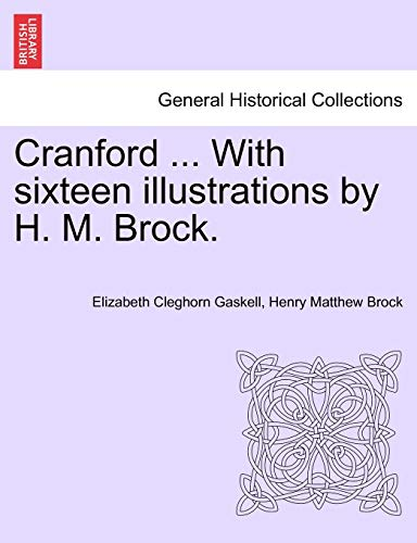 9781241226428: Cranford ... With sixteen illustrations by H. M. Brock.