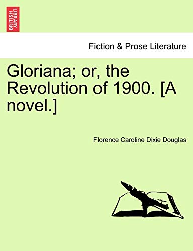 9781241231934: Gloriana; or, the Revolution of 1900. [A novel.]