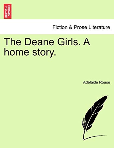 9781241232238: The Deane Girls. A home story.