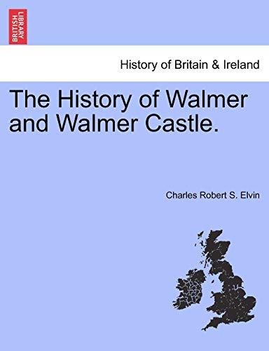 9781241232504: The History of Walmer and Walmer Castle.