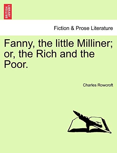 Fanny, the Little Milliner; Or, the Rich: Charles Rowcroft