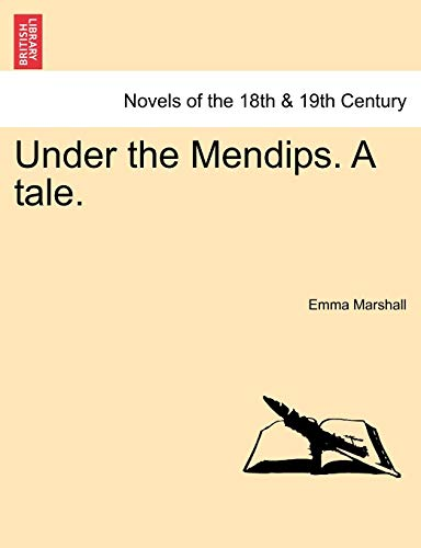 Under the Mendips. a Tale. (1241232814) by Emma Marshall