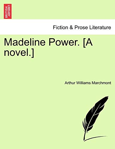 Madeline Power. [A Novel.] (Paperback): Arthur Williams Marchmont