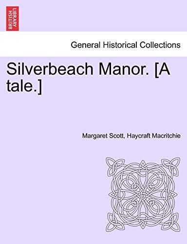 Silverbeach Manor. [A Tale.] (Paperback): Margaret Scott Haycraft