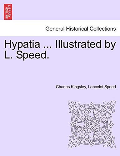 9781241233891: Hypatia ... Illustrated by L. Speed.