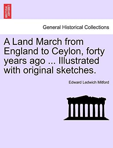 A Land March from England to Ceylon,: Edward Ledwich Mitford