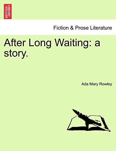 9781241237554: After Long Waiting: a story.