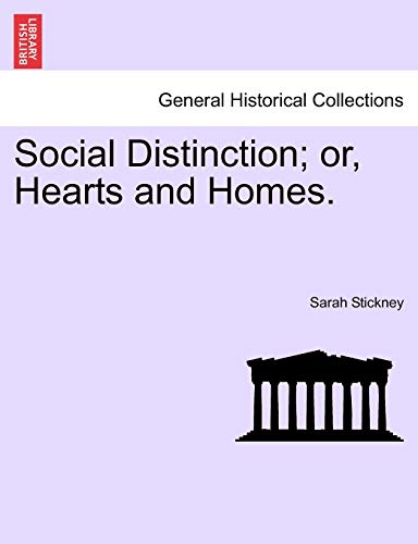 9781241237868: Social Distinction; or, Hearts and Homes.