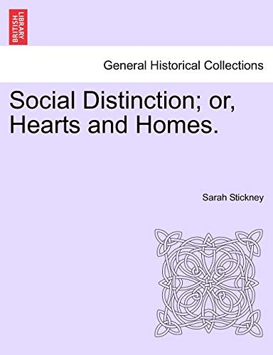 9781241238124: Social Distinction; or, Hearts and Homes.