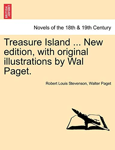 9781241240851: Treasure Island ... New edition, with original illustrations by Wal Paget.