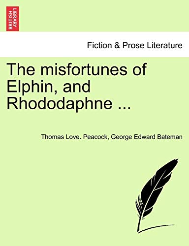 9781241241810: The misfortunes of Elphin, and Rhododaphne ...