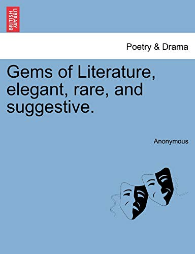 Gems of Literature, Elegant, Rare, and Suggestive.: Anonymous