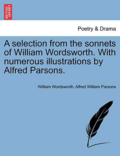 A Selection from the Sonnets of William: William Wordsworth, Alfred