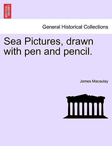 Sea Pictures, Drawn with Pen and Pencil.: James Macaulay