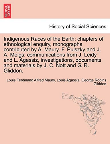 Indigenous Races of the Earth; chapters of: Maury, Louis Ferdinand