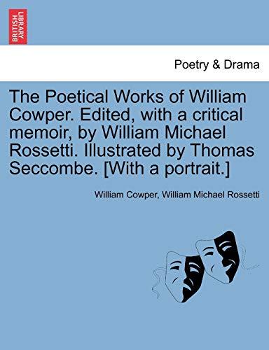 The Poetical Works of William Cowper. Edited,: William Cowper, William