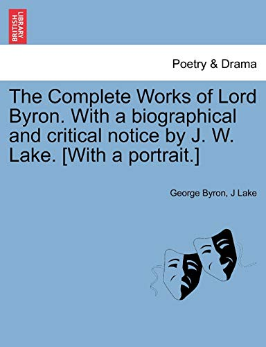 9781241248291: The Complete Works of Lord Byron. With a biographical and critical notice by J. W. Lake. [With a portrait.] Vol. III.
