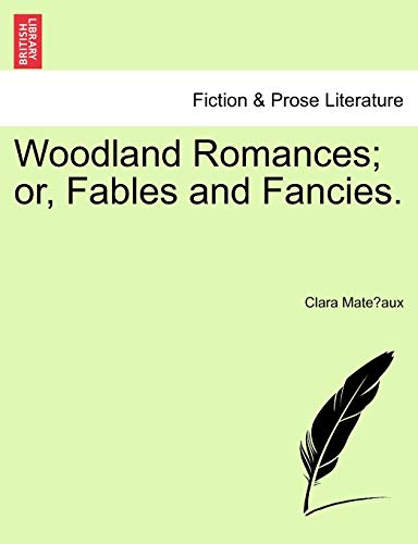 9781241248574: Woodland Romances; or, Fables and Fancies.