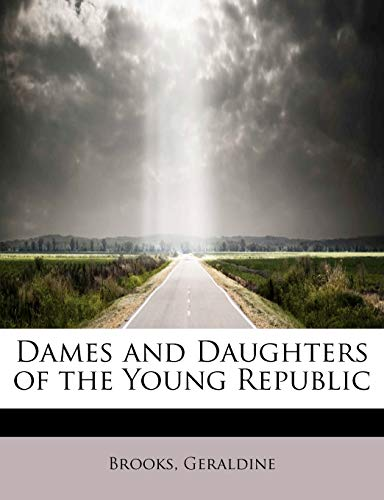 9781241252618: Dames and Daughters of the Young Republic