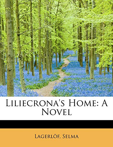 Liliecrona's Home: Lagerl F Selma