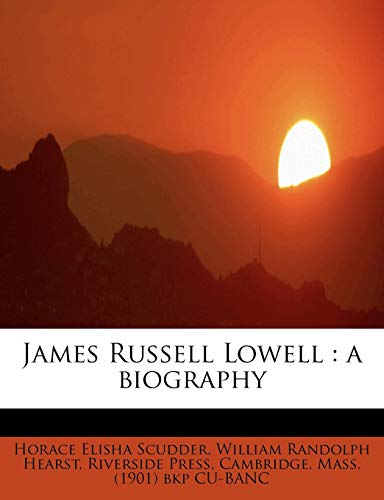 9781241269135: James Russell Lowell: a biography