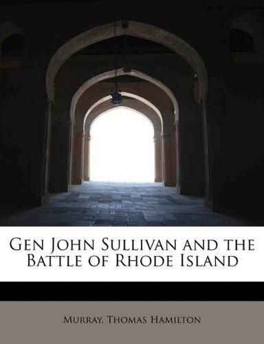 9781241274658: Gen John Sullivan and the Battle of Rhode Island