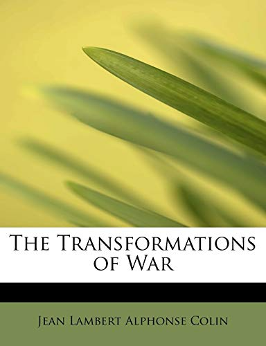 9781241277024: The Transformations of War