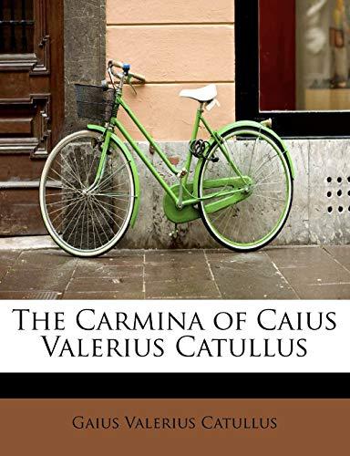 9781241277710: The Carmina of Caius Valerius Catullus