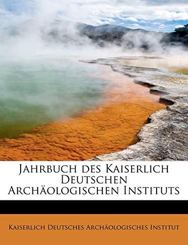 9781241279905: Jahrbuch des Kaiserlich Deutschen Archäologischen Instituts