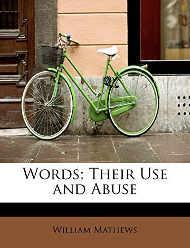 9781241282196: Words; Their Use and Abuse