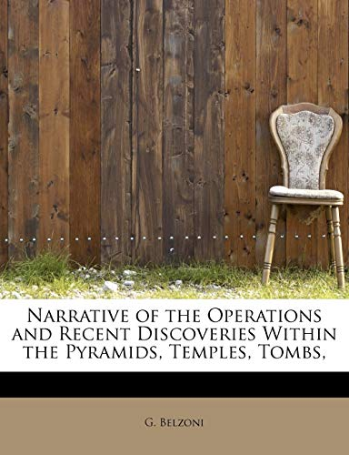 9781241284220: Narrative of the Operations and Recent Discoveries Within the Pyramids, Temples, Tombs,