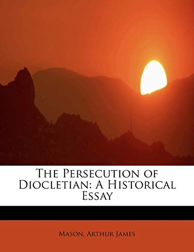 9781241286170: The Persecution of Diocletian: A Historical Essay
