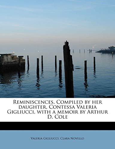 9781241291280: Gigliucci, V: Reminiscences. Compiled by her daughter, Conte