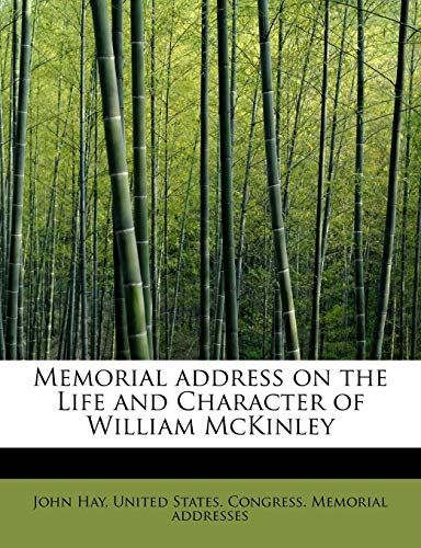 Memorial address on the Life and Character: Hay, John