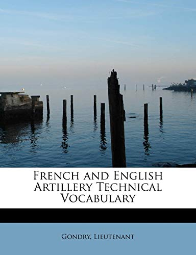 9781241299576: French and English Artillery Technical Vocabulary
