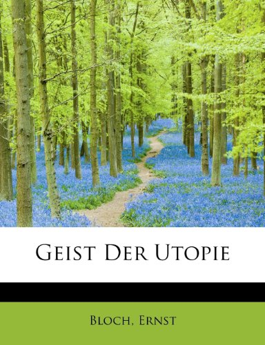 Geist Der Utopie (German Edition): Bloch Ernst